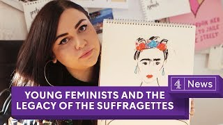 Young, British and feminist - 100 years after some women got the vote