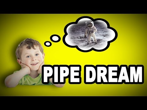 Learn Idioms in English: PIPE DREAM - Meaning, Vocabulary with Pictures and Examples