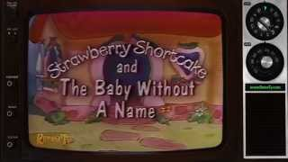 1984 - Strawberry Shortcake and The Baby Without a Name - Intro, Bumpers and Outro