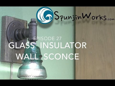 Make a Glass Insulator Sconce // How-To (Ep. 27)