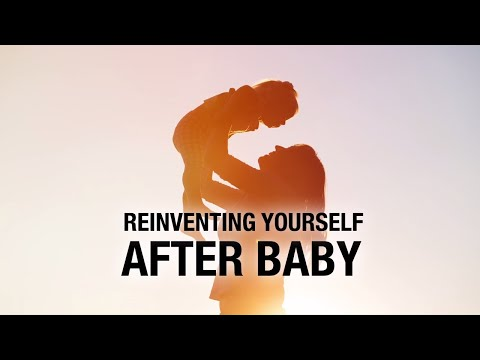 Reinventing yourself after baby