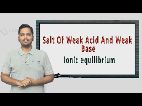 Know more about Salt Of Weak Acid And Weak Base