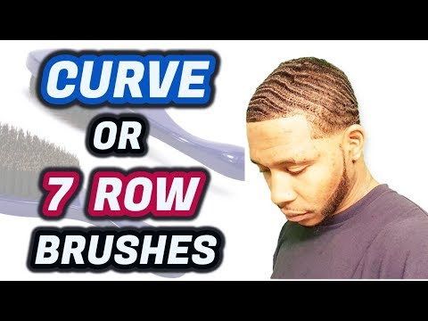 360 WAVES: WHATS BETTER CURVE OR 7 ROW BRUSHES