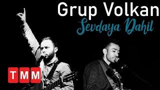 Grup Volkan - Sevdaya Dahil ( türk 2018 )