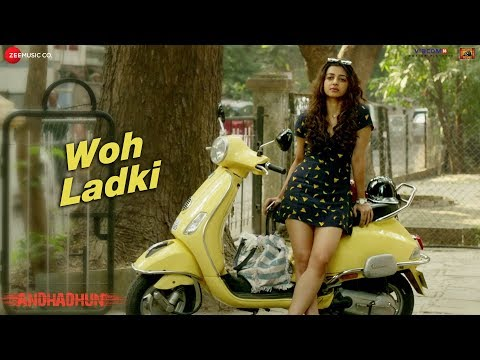 Xxx Mp4 Woh Ladki Full Video Arijit Singh AndhaDhun Ayushmann Khurrana Radhika Amit Trivedi 3gp Sex