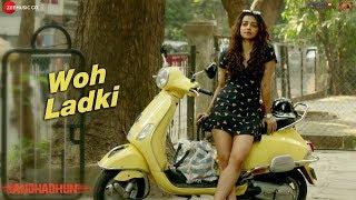 Woh Ladki -  Full Video | Arijit Singh | AndhaDhun |  Ayushmann Khurrana | Radhika | Amit Trivedi