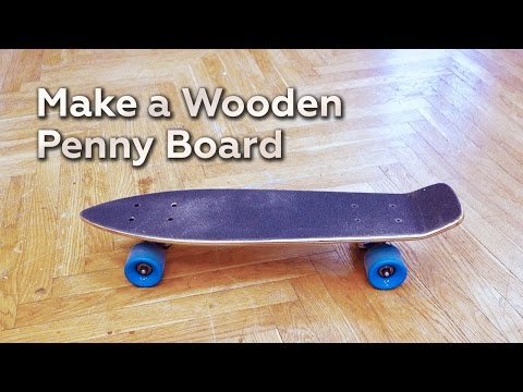 Make a Wooden Penny Board