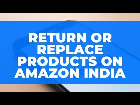 Return/Replace Products on Amazon India: Khareeda Samaan Wapas Kaise Karein?