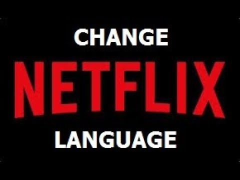 How To Change Language On Netflix : Subtitles and Audio
