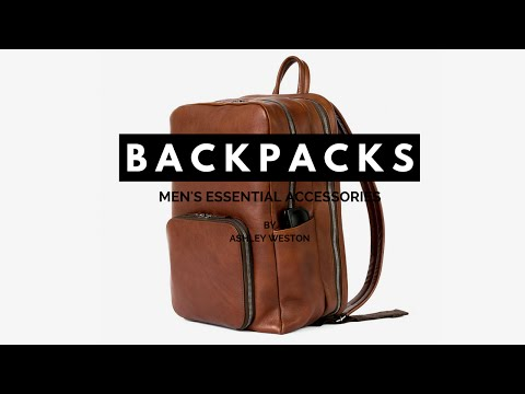 The Best Men's Backpacks & Rucksacks - Men's Essential Accessories - Leather, Pleather, Nylon