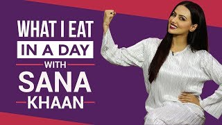 Sana Khaan - What I Eat in a Day | S01E17 | Bollywood | Pinkvilla | Fashion