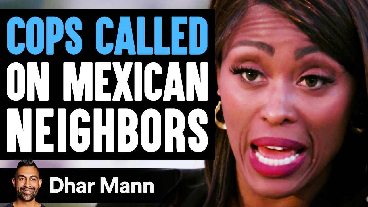 Mom CALLS COPS On MEXICAN Neighbors, She Instantly Regrets It | Dhar Mann