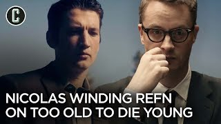 Nicolas Winding Refn Interview Too Old To Die Young