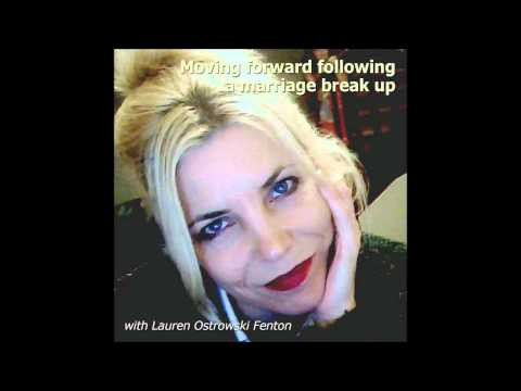 Moving forward following a marriage break up. Chapter three with Lauren Ostrowski Fenton