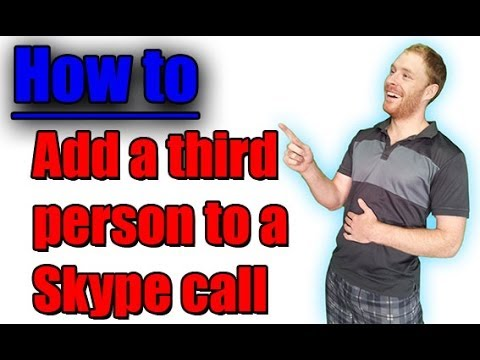 How to add a third person to a call in Skype
