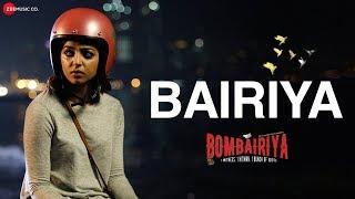 Bombairiya | Bairiya | Radhika Apte, Siddhanth Kapoor & Akshay Oberoi | Arko | Navraj Hans