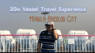 2go Travel Vessel Experience/ManiLa To BacolodCity