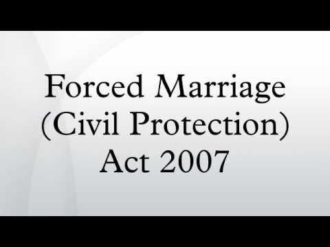 Forced Marriage (Civil Protection) Act 2007