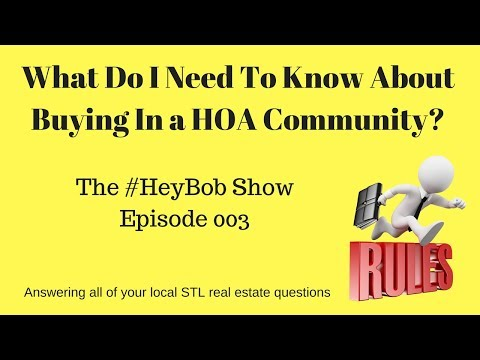 WHAT DO I NEED TO KNOW ABOUT BUYING IN A HOA COMMUNITY | The #HeyBob Show 003