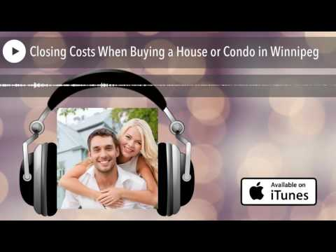 Closing Costs When Buying a House or Condo in Winnipeg