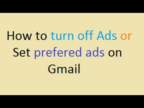 How to turn off Ads or Set preferred ads on gmail