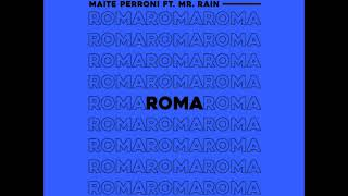 Download Maite Perroni - Roma (Audio) ft. Mr. Rain Video