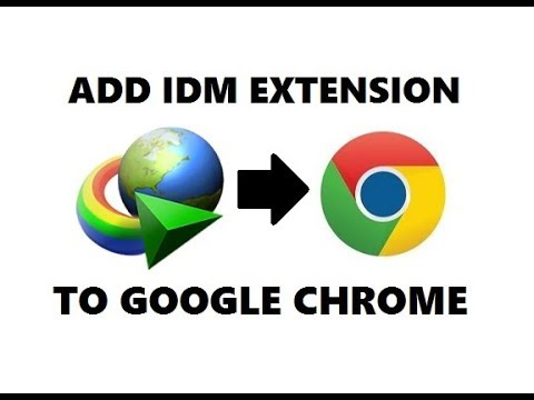 How To Add IDM Extension in Google Chrome 2018   Easily