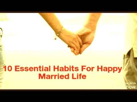 10 essential habits for happy married life