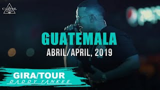 Daddy Yankee - Con Calma Gira/Tour Guatemala 2019