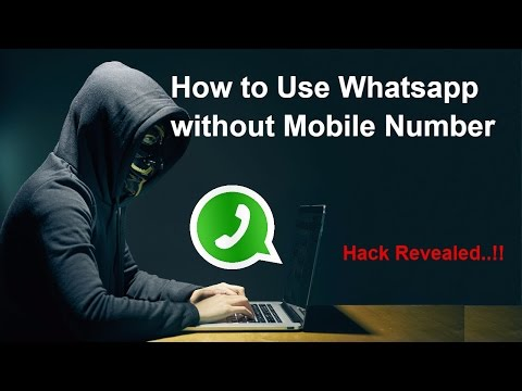 Use Whatsapp without Mobile Number | Best Trick 2017 Revealed!!