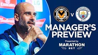Pep Guardiola previews Newport v Man City | PRESS CONFERENCE