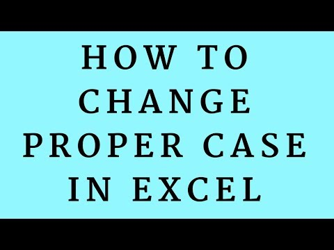How to Change Proper Case in Excel