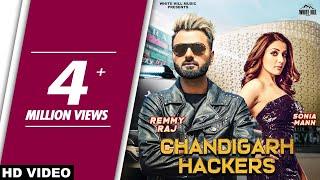 Chandigarh Hackers (Full Video) Remmy Raj feat Sonia Mann   New Punjabi Song 2018   White Hill Music