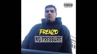 FRENZO - NO PRESSURE [Audio]