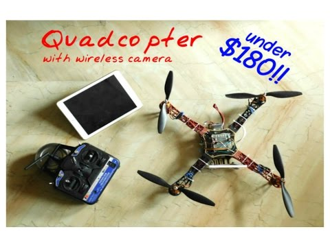Make a quadcopter with a wireless camera under $180!!