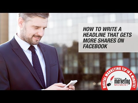 How To Write a Headline That Gets More Shares On Facebook
