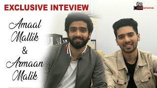 Armaan Malik | Amaal Malik | Kunaal Vermaa | Ghar Se Nikalte Hi | Exclusive Interview