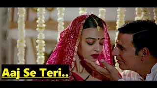Aaj Se Teri | Arijit Singh | Padman | Akshay Kumar & Radhika Apte | Amit Trivedi |Lyrics|Latest Song
