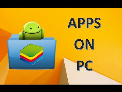 Run Android Apps On Your PC ( Blue stacks)