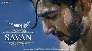Vilen | Savan [Official Video] New Song | Full Video | 2019