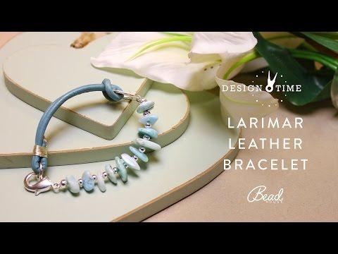 How to Make a Larimar Leather Bracelet - Design Time