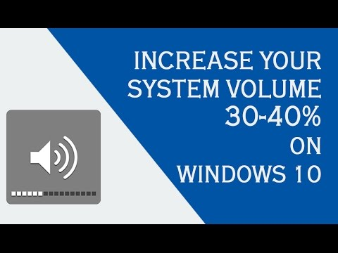 Boost System Volume 30-40% / Tested on Win 10