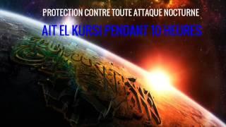 AIT EL KURSI 900 FOIS PROTECTION NOCTURNE PENDANT 10 HEURES