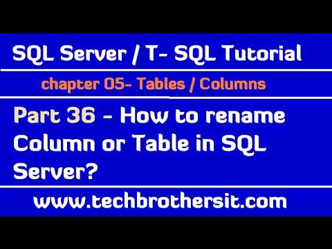 How to rename Column or Table in SQL Server - SQL Server / TSQL Tutorial Part 36