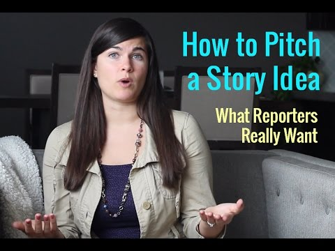 How to Pitch a Story Idea: What Reporters Really Want