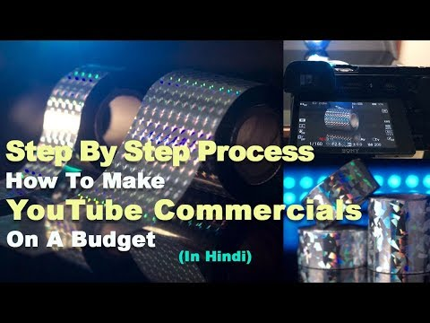 Step By Step Process How To Make YouTube Commercial On A Budget (in Hindi)