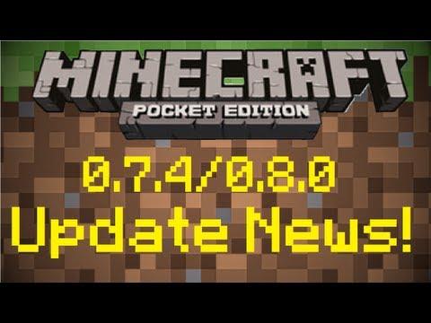 Minecraft Pocket Edition 0.7.4/0.8.0 Update News