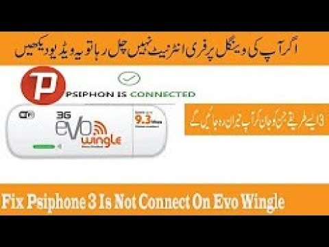 Fix Psiphone Not Connected On PTCL 3g Evo Wingle 9.3 Must Watch This Video In Urdu Hindi