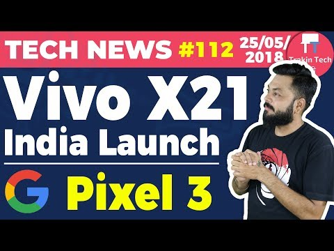 Vivo X21, Pixel 3, Mi Tv 4C 4S 4X, Scary Alexa, OP3 Face Unlock Update, Jio Phone Sales-TTN#112
