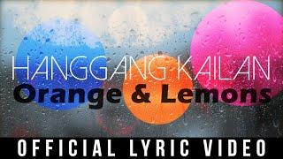 Orange & Lemons - Hanggang Kailan ( Official Lyric Video )